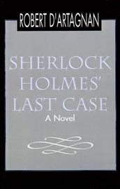 Sherlock Holmes' Last Case by Robert D'Artagnan image