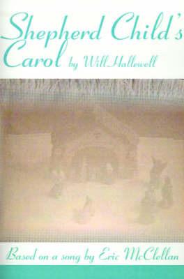 Shepherd Child's Carol by William E. Hallewell