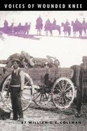 Voices of Wounded Knee by William S. E. Coleman