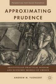 Approximating Prudence by Andrew M. Yuengert
