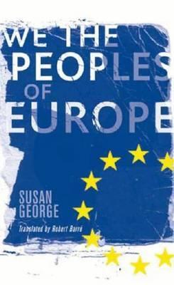 We the Peoples of Europe by Susan George