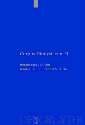 Corpus Dionysiacum: Pseudo-Dionysius Areopagita De C by Gary Heil