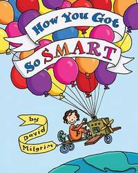 How You Got So Smart by David Milgrim image