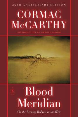 Blood Meridian: Or, the Evening Redness in the West by Cormac McCarthy image
