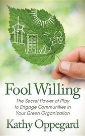 Fool Willing by Kathy Oppegard