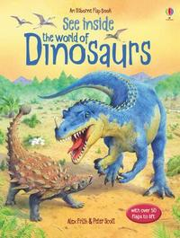 See Inside the World of Dinosaurs by Alex Frith