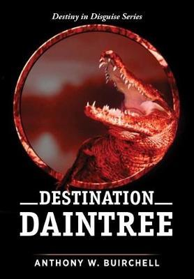 Destination Daintree by Anthony Buirchell