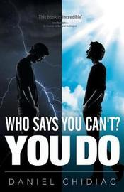 Who Says You Can't? You Do by Daniel George Chidiac image