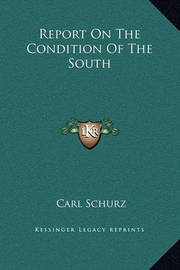 Report on the Condition of the South by Carl Schurz