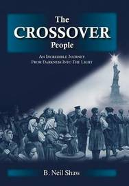 The Crossover People by B Neil Shaw