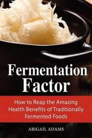 Fermentation Factor by Abigail Adams