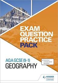AQA GCSE (9-1) Geography Exam Question Practice Pack by Hodder Education