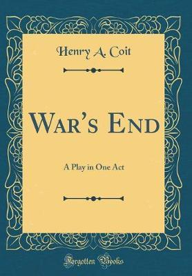 War's End by Henry A Coit