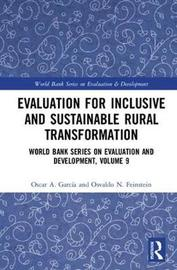 Evaluation for Inclusive and Sustainable Rural Transformation by Oscar A. Garcia