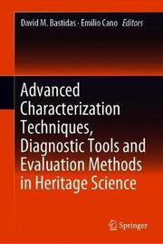 Advanced Characterization Techniques, Diagnostic Tools and Evaluation Methods in Heritage Science