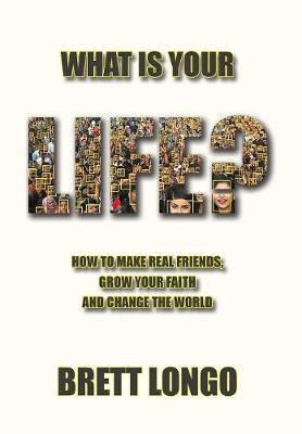 What Is Your Life? by Brett J Longo image