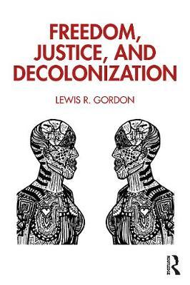 Freedom, Justice, and Decolonization by Lewis R Gordon