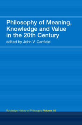 Philosophy of Meaning, Knowledge and Value in the Twentieth Century image
