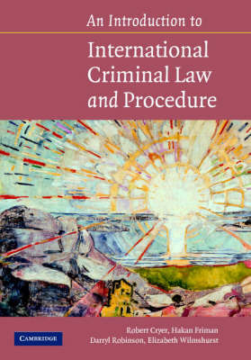 An Introduction to International Criminal Law and Procedure: Principles, Procedures, Institutions by Robert Cryer image