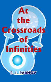 At the Crossroads of Infinities by Eremei Iudovich Parnov image