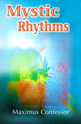 Mystic Rhythms by Maximus Confessor+