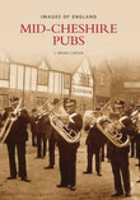 Mid-Cheshire Pubs by Brian Curzon