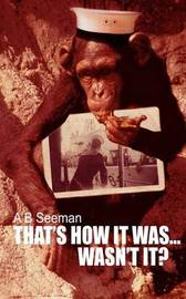 That's How It Was...Wasn't It? by A. B. Seeman image