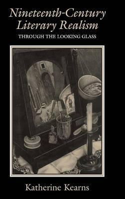 Nineteenth-Century Literary Realism by Katherine Kearns