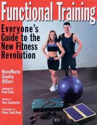 Functional Training: Everyone's Guide to the New Fitness Revolution by RoseMarie Gionta Alfieri image