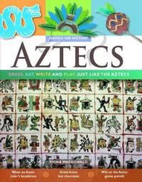 Aztecs by Fiona MacDonald