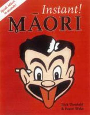 Instant! Maori by Nick Theobald