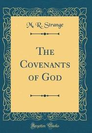 The Covenants of God (Classic Reprint) by M R Strange image