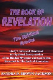 The Book of Revelation the Spiritual Exodus by Sandra D. Brown-Jackson image