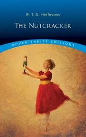 The Nutcracker by E.T.A. Hoffmann