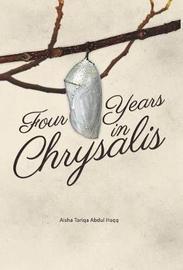 Four Years in Chrysalis by Aisha Tariqa Abdul Haqq