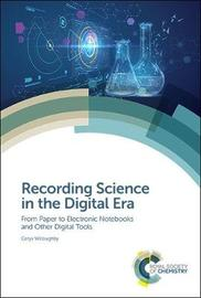 Recording Science in the Digital Era by Cerys Willoughby