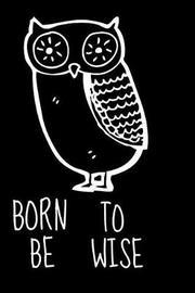 Born To Be Wise by Klaski Publish