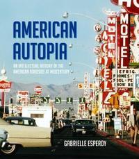 American Autopia by Gabrielle Esperdy
