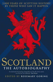 Scotland the Autobiography: 2,000 Years of Scottish History by Those Who Saw it Happen by Rosemary Goring image