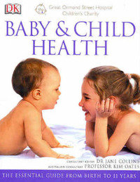 Baby + Child Health: The Essential Guide from Birth to 11 Years by Kim Oates image