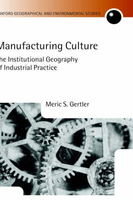 Manufacturing Culture by Meric S. Gertler image
