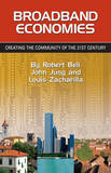Broadband Economies: Creating the Community of the 21st Century by Partner Robert Bell (Nabarro Nathanson, London)