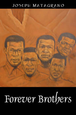 Forever Brothers by Joseph F Matagrano