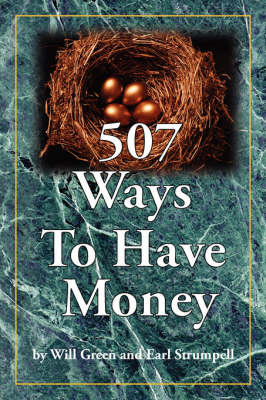 507 Ways To Have Money by Will Green