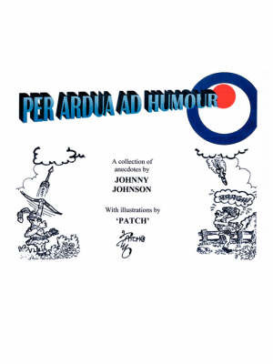 """Per Ardua Ad Humour' by Johnny Johnson"