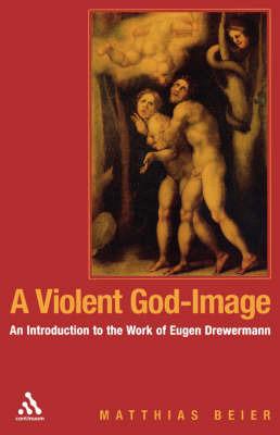 A Violent God-image by Matthias Beier