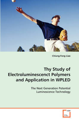 Thy Study of Electroluminescenct Polymers and Application in Wpled by Chiung-Feng Liao