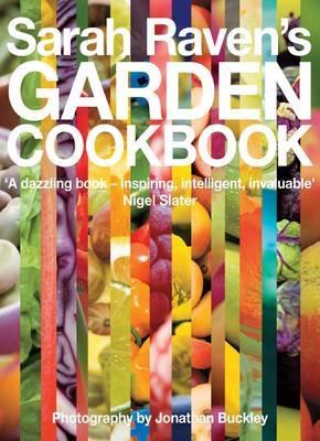 Sarah Raven's Garden Cookbook by Sarah Raven