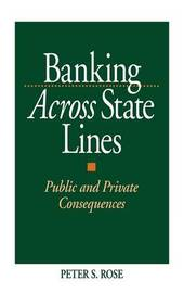 Banking Across State Lines by Peter S. Rose