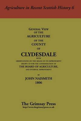 General View of the Agriculture of the County of Clydesdale by John Naismith